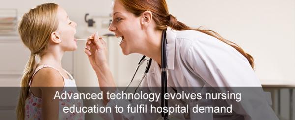 Advanced technology evolves nursing education to fulfil hospital demand
