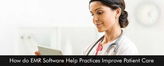 How-do-EMR-Software-Help-Practices-Improve-Patient-Care