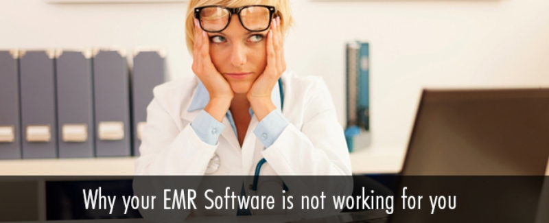 Why-your-EMR-Software-is-not-working-for-you