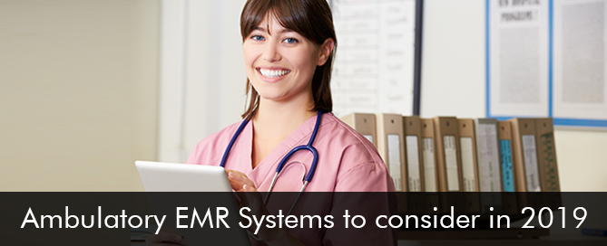 Ambulatory EMR Systems to consider in 2019