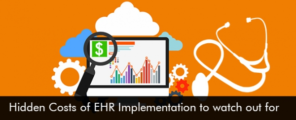 Hidden-Costs-of-EHR-Implementation-to-watch-out-for