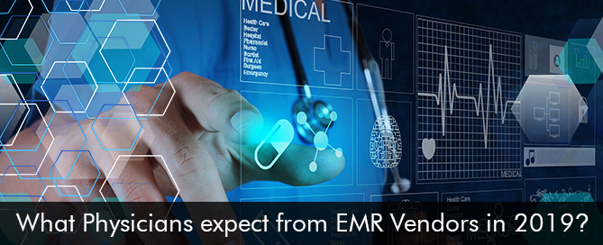 What Physicians expect from EMR Vendors in 2019