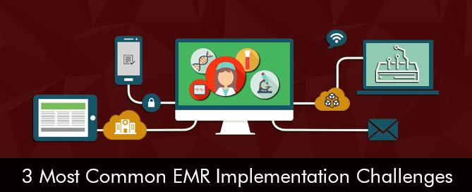 3-Most-Common-EMR-Implementation-Challenges