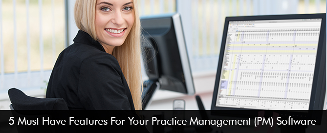 5-Must-Have-Features-For-Your-Practice-Management-(PM)-Software