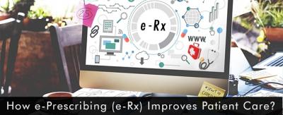 How-e-Prescribing-(e-Rx)-Improves-Patient-Care
