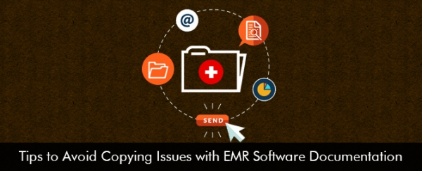 Tips-to-Avoid-Copying-Issues-with-EMR-Software-Documentation