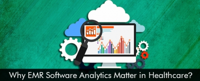 Why-EMR-Software-Analytics-Matter-in-Healthcare (1)
