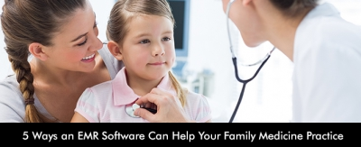 5-Ways-an-EMR-Software-Can-Help-Your-Family-Medicine-Practice