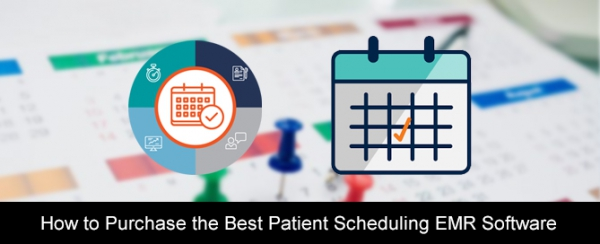 How-to-Purchase-the-Best-Patient-Scheduling-EMR-Software
