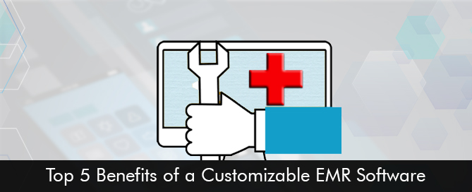 Top-5-Benefits-of-a-Customizable-EMR-Software