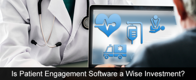 Is Patient Engagement Software a Wise Investment