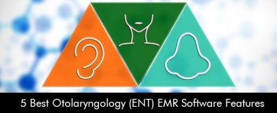5-Best-Otolaryngology-(ENT)-EMR-Software-Features