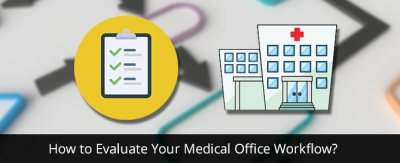 How-to-Evaluate-Your-Medical-Office-Workflow