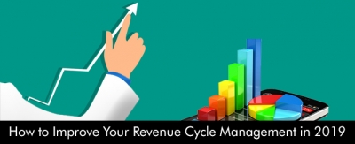 How to Improve Your Revenue Cycle Management in 2019