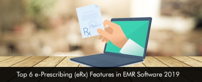 Top-6-e-Prescribing-eRx-Features-in-EMR-Software-2019