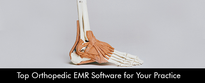 Top Orthopedic EMR Software for Your Practice