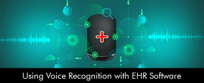 Using Voice Recognition with EHR Software
