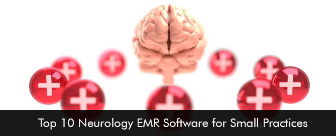 Top 10 Neurology EMR Software for Small Practices