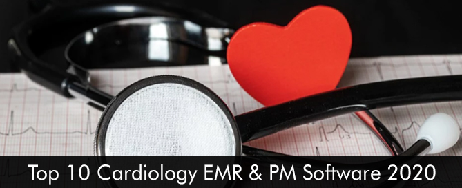 Top 10 Cardiology EMR & PM Software 2020