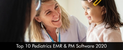 Top 10 Pediatrics EMR & PM Software 2020