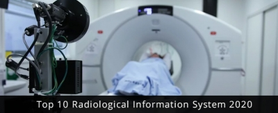 Top 10 Radiological Information System 2020