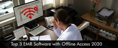 Top 3 EMR Software with Offline Access 2020