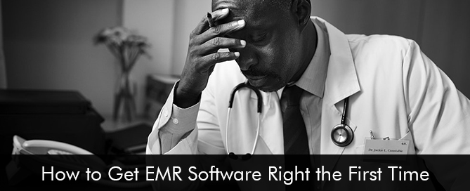 How to Get EMR Software Right the First Time