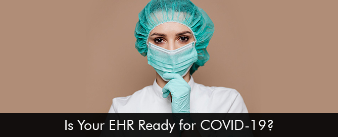 Is Your EHR Software Ready for COVID-19?‎