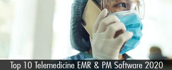 Top 10 Telemedicine EMR & PM Software 2020