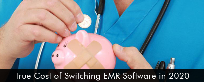 True Cost of Switching EMR Software in 2020