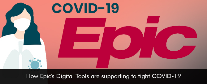 How Epic's Digital Tools are supporting to fight COVID-19‎