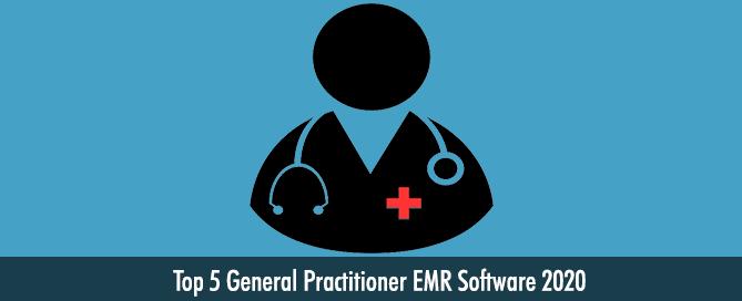 Top 5 General Practitioner EMR Software 2020