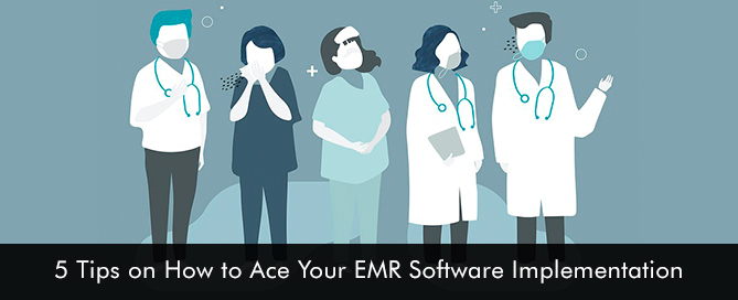 ‎5 Tips on How to Ace Your EMR Software Implementation