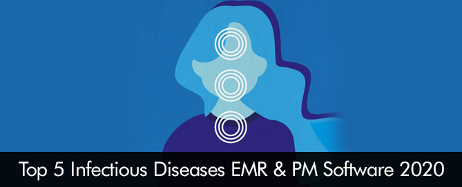 Top 5 Infectious Diseases EMR & PM Software