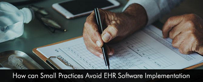 How can Small Practices Avoid EHR Software Implementation Mistakes