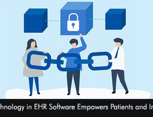 How Blockchain Technology in EHR Software Empowers Patients and Improve Patient Care