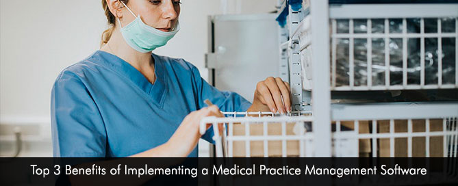 Top 3 Benefits of Implementing a Medical Practice Management Software