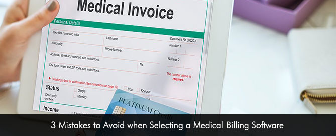 3 Mistakes to Avoid when Selecting a Medical Billing Software