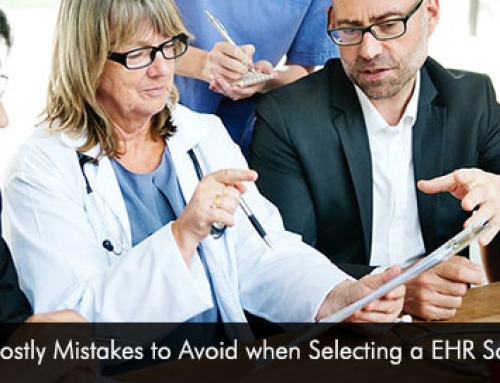 4 Common Costly Mistakes to Avoid when Selecting a EHR Software System
