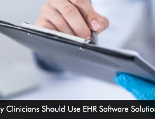 Why Clinicians Should Use EHR Software Solutions?
