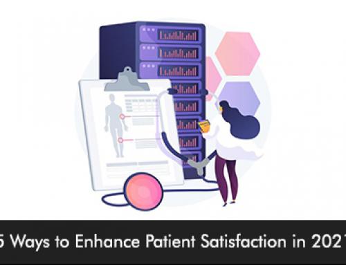 5 Ways to Enhance Patient Satisfaction in 2021